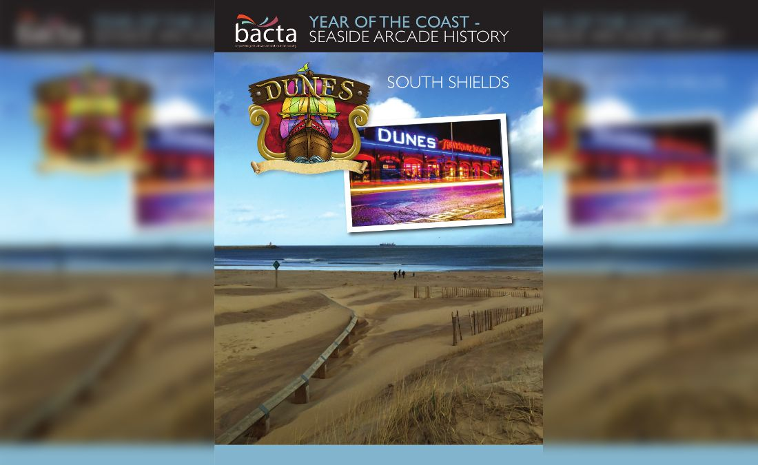 BACTA YEAR OF THE COAST – SEASIDE ARCADE HISTORY – DUNES SOUTH SHIELDS