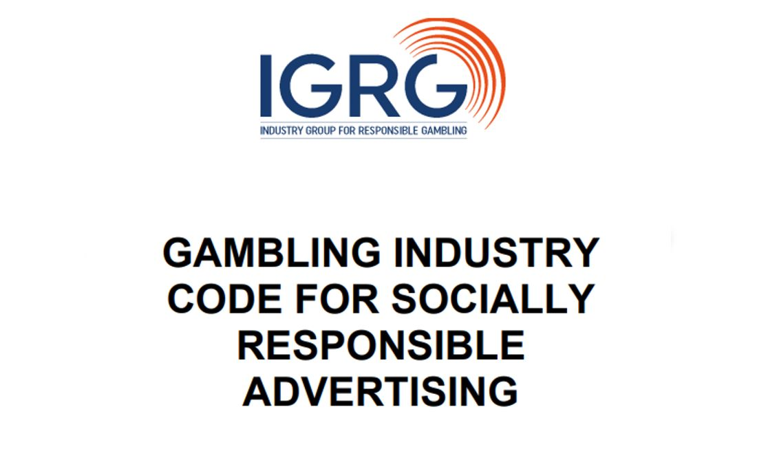 IGRG – GAMBLING INDUSTRY CODE FOR SOCIALLY RESPONSIBLE ADVERTISING